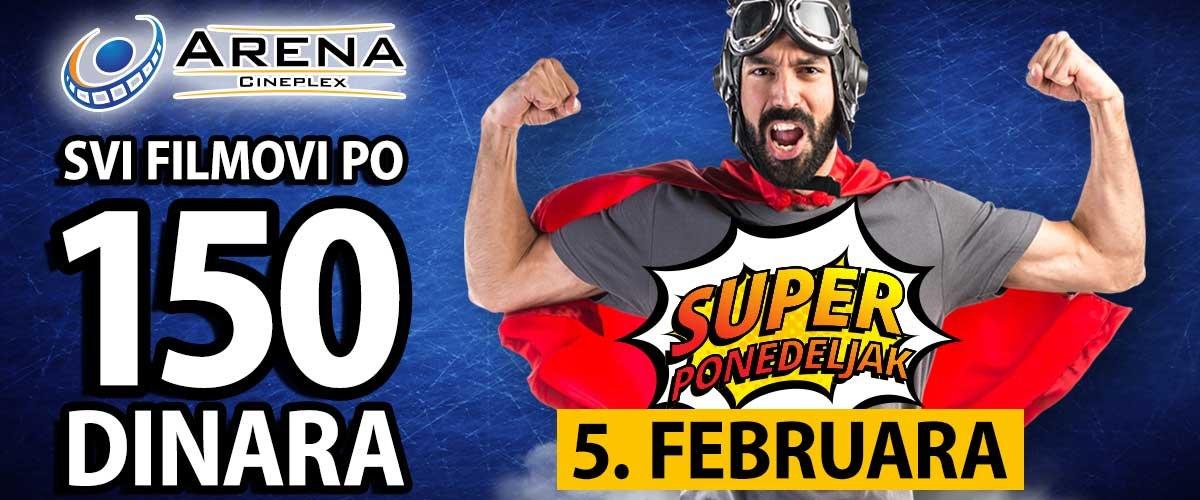 5. februara Arena Cineplex poklanja filmofilima SUPER PONEDELJAK kada će cena karte za SVE FILMOVE iznositi samo 150 dinara! Specijalna ponuda SUPER COMBO kokice i piće iznosiće takođe150 dinara