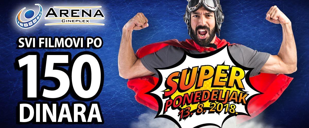 13. avgusta Arena Cineplex poklanja svojim posetiocima Super ponedeljak! Karte za sve filmove iznosiće 150 dinara, kao i Super kombo koji podrazumeva srednje kokice i sok! Karte u prodaji!